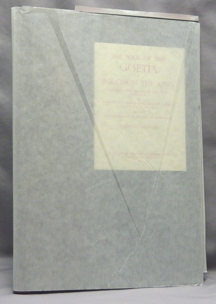 The Goetia [ The Book of the Goetia of Solomon the King ]. Aleister CROWLEY.
