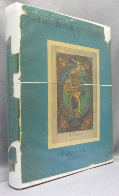 The Book of Thoth. A Short Essay on the Tarot of the Egyptians. Being The Equinox Volume III No. V. Aleister Artist Executant: Frieda Harris CROWLEY, Master Therion.