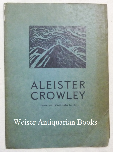 Aleister Crowley ... The Last Ritual. Read From His Own Works, According To His Wish, on December 5th, 1947, at Brighton. Aleister CROWLEY, Compiled and with, Frieda Lady Harris, Compiled.