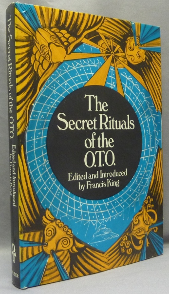 Secret Rituals of the O.T.O. [ OTO ]. Aleister CROWLEY, Edited and, Francis King.