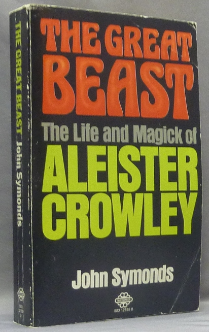 """The Great Beast. The Life and Magick of Aleister Crowley; Unabridged, revised and updated and incorporating """"The Magick of Aleister Crowley"""" John SYMONDS, Aleister Crowley: related works."""