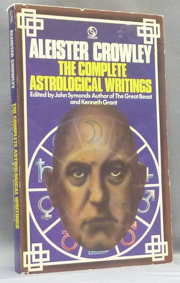 The Complete Astrological Writings. Aleister CROWLEY, John Symonds, Kenneth Grant.