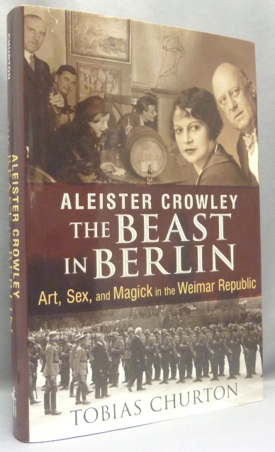 Aleister Crowley: The Beast In Berlin. Tobias CHURTON, Frank van Lamoen, Aleister Crowley related, From the David Tibet collection.