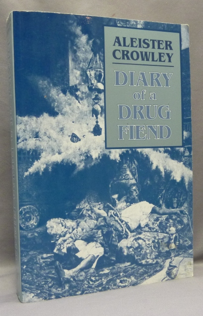 Diary of a Drug Fiend. Aleister CROWLEY, From the David Tibet collection.
