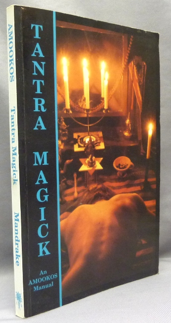 Tantra Magick. The Manual of Tantra Magick Part I; Modern Studies in Tantrik Magick Series, Volume II. Michael Magee, the Arcane AMOOKOS, Magickal Order of the Knights of Shambhala, From the David Tibet collection.