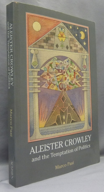Aleister Crowley and the Temptation of Politics. Marco - PASI, Aleister Crowley: related works, From the David Tibet collection.