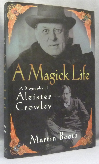 A Magick Life. A Biography of Aleister Crowley. Martin BOOTH, Aleister Crowley related, From the David Tibet collection.
