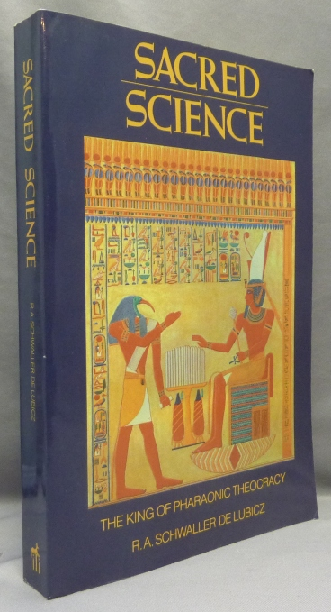 Sacred Science. The King of Pharaonic Theocracy. R. A. SCHWALLER DE LUBICZ, André, Goldian VandenBroeck, From the David Tibet collection.