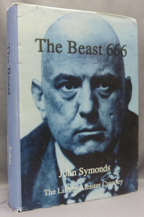 The Beast 666. John SYMONDS, related works Aleister Crowley, From the David Tibet collection.