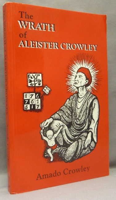 The Wrath of Aleister Crowley. Amado CROWLEY, Aleister Crowley - related works, From the David Tibet collection.