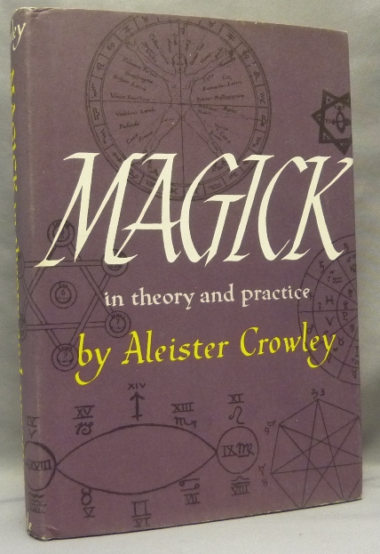 Magick in Theory and Practice. Aleister CROWLEY, From the David Tibet collection.