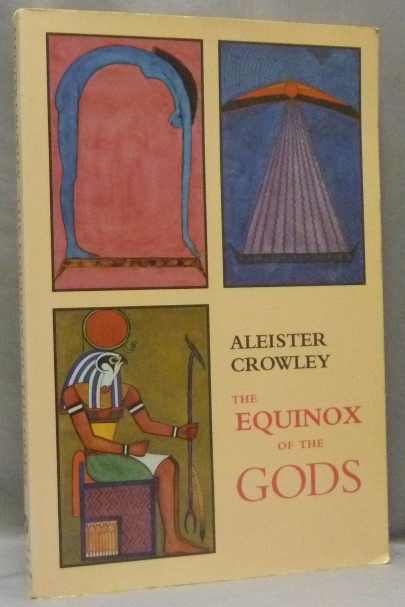The Equinox of the Gods. Aleister CROWLEY, With Note to the Facsimile, Hymenaeus Beta, From the David Tibet collection.