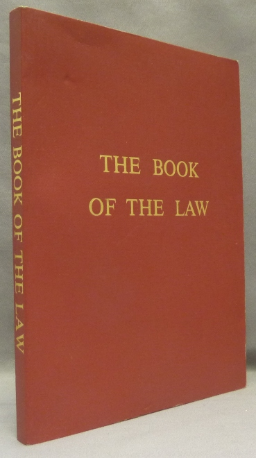 The Book of the Law [technically called Liber AL vel Legis sub Figura CCXX as delivered by XCIII=418 to DCLXVI]. Aleister CROWLEY, From the David Tibet collection.