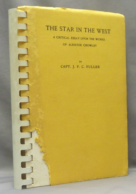 The Star in the West. A Critical Essay upon the Works of Aleister Crowley. Capt. J. F. C. FULLER, Aleister CROWLEY, From the David Tibet collection.
