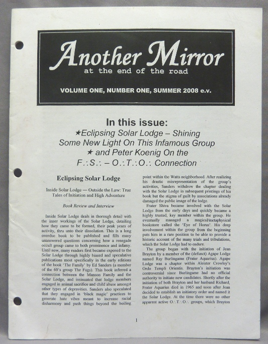 Another Mirror. At the End of the Road. Volume One, Number One. Summer 2008 e.v. Aleister: related works CROWLEY, Frater Shiva Anonymous, Peter Koenig, From the David Tibet collection.