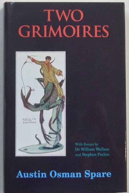 Two Grimoires: The Focus of Life & The Papyrus of Amen-AOS and The Arcana of AOS & the Consciousness of Kia-Ra. Aleister Crowley, Kenneth Grant related, Austin Osman. With SPARE, Dr. William Wallace, Stephen Pochin, Michael Staley, Stephen Pochin.