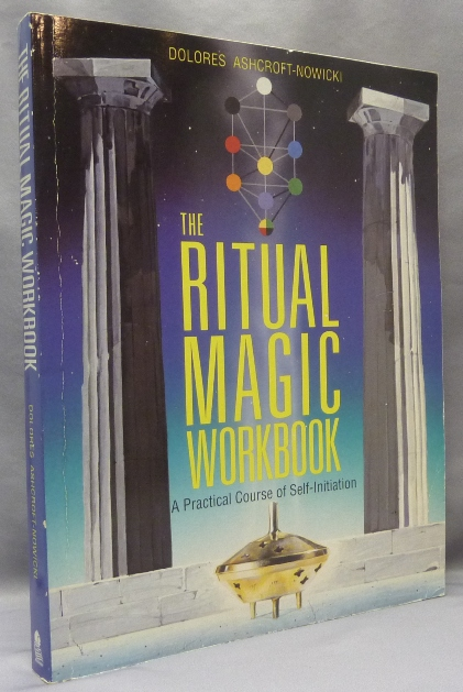 The Ritual Magic Workbook. A Practical Course of Self-Initiation. Dolores ASHCROFT-NOWICKI, J. H. Brennan.