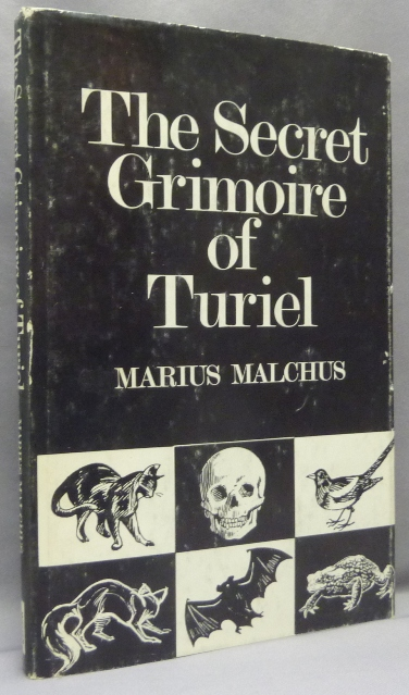 The Secret Grimoire of Turiel. The Rites of Ceremonial Magick. actually based on a. text, Frederick Hockley.