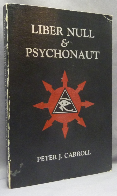 Liber Null & Psychonaut (Two complete volumes). Peter J. CARROLL, Andrew David.