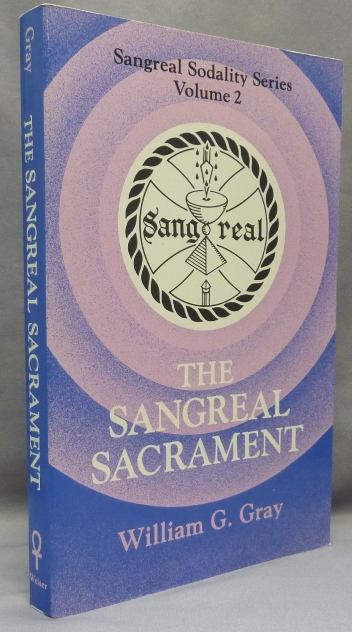The Sangreal Sacrament. Sangreal Sodality Series Volume 2. William G. GRAY.