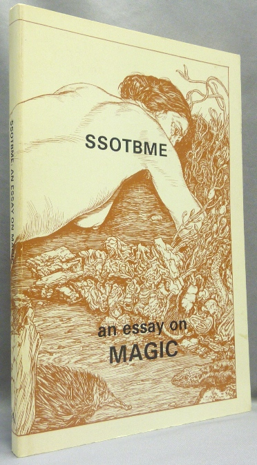 SSOTBME: An Essay on Magic. Lionel SNELL, also known as Ramsey Dukes, Lemuel Johnstone.