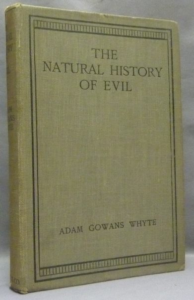 The Natural History of Evil. Evil, Adam Gowans WHYTE.
