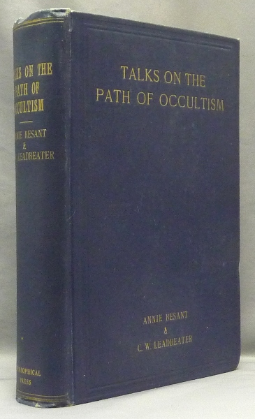 """Talks on the Path of Occultism: A Commentary on """"At the Feet of the Master,"""" """"The Voice of the Silence"""" and """"Light on the Path"""" (Three books in one volume). Annie BESANT, C. W. Leadbeater, Krishnamurti related H P. Blavatsky."""