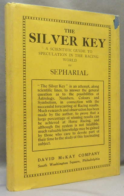 The Silver Key: A Guide to Speculators. SEPHARIAL, Walter Gorn Old.