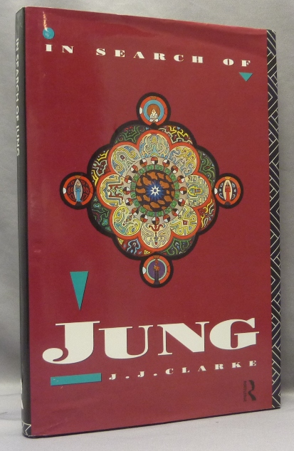 In Search of Jung, Historical and Philosophical Enquiries. Carl G. JUNG, J. J. Clarke, John J. Clarke.