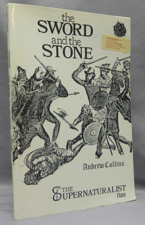 The Sword and the Stone; The Supernaturalist Two [ Exploring the Earth's Greatest Mysteries ]. Andrew - COLLINS, The Supernaturalist Magazine, Psychic Questing.