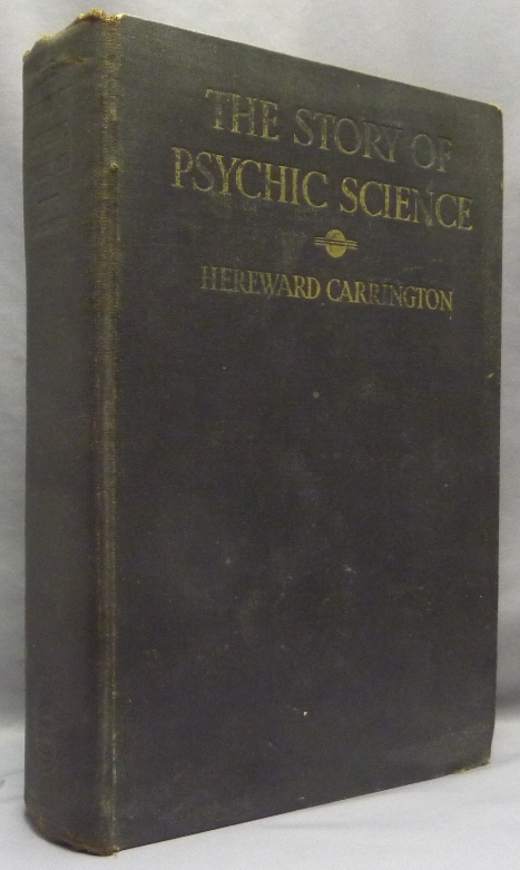 The Story of Psychic Science ( Psychical Research ). Hereward CARRINGTON.
