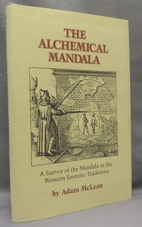 The Alchemical Mandala. A Survey of the Mandala in the Western Esoteric Traditions; Hermetic Research Series no. 3. Adam MCLEAN.
