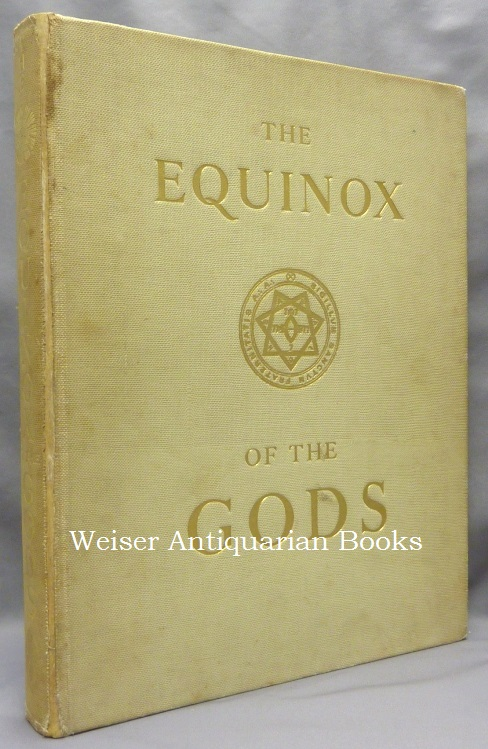 The Equinox of the Gods (being The Equinox Vol. III, No. III). Aleister CROWLEY.