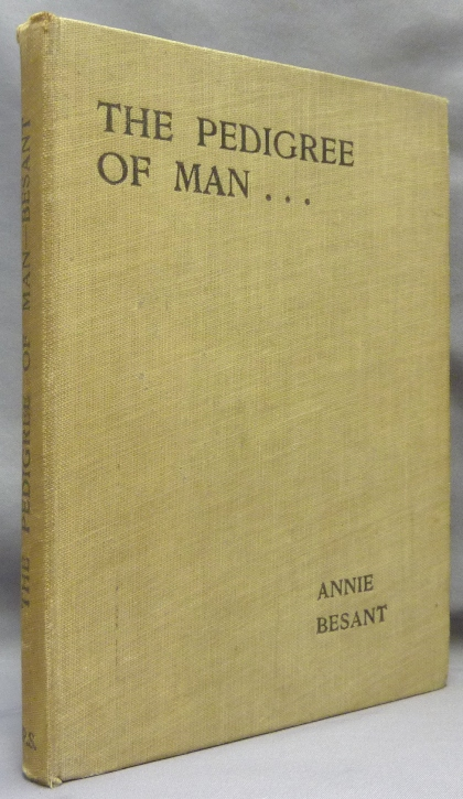 The Pedigree of Man: Four Lectures delivered at the Twenty-eighth Anniversary Meetings of the Theosophical Society, at Adyar, December, 1903. Annie BESANT.