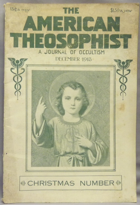 The American Theosophist. A Journal of Occultism ( Vol. XV, No, 3, December, 1913 ). Theosophy, Adelia H. Taffinder, Elisabeth Severs, Eva G. Taylor, Captain Hugh W. Gayer.