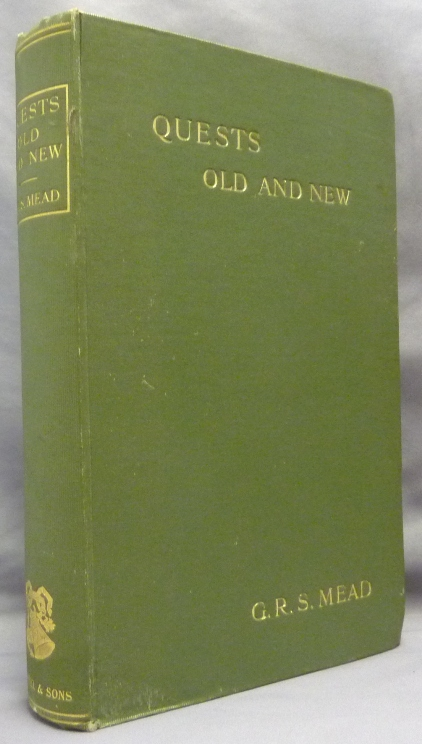 Quests Old and New. G. R. S. MEAD, George Robert Stowe Mead.