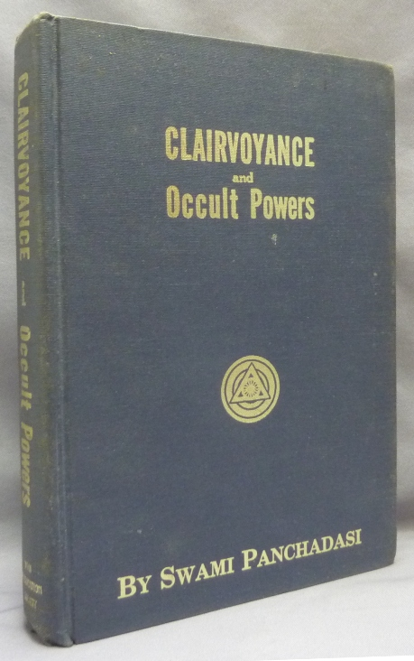 A Course of Advanced Lessons in Clairvoyance and Occult Powers. ATKINSON William Walker ?, Swami Panchadasi, Claude Alexander Conlin.