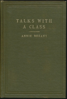 Talks with a Class. Annie BESANT.
