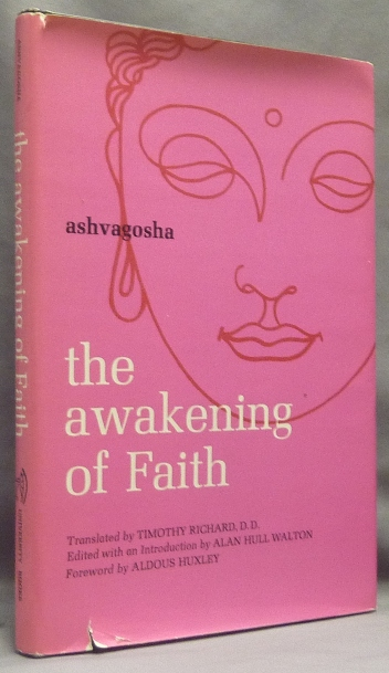 The Awakening of Faith. ASHVAGOSHA., D. D. Timothy Richard, Edited, Alan Hull Walton, Aldous Huxley.