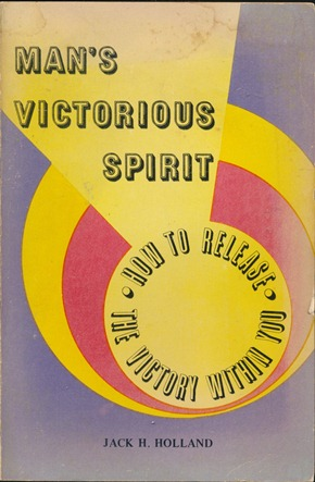 Man's Victorious Spirit: How to Release the Victory Within You. Jack H. HOLLAND, signed.
