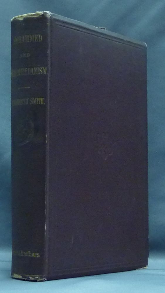 """Mohammed and Mohammedanism: Lectures Delivered at the Royal Institution of Great Britain in February and March, 1874 - With an Appendix containing Emanuel Deutsch's Article on """"Islam"""" R. Bosworth SMITH."""