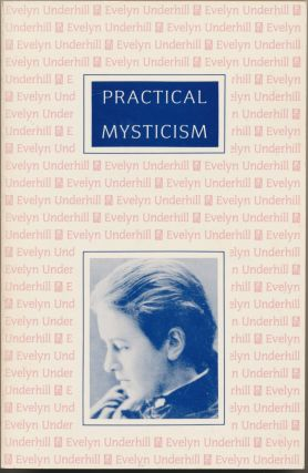 Practical Mysticism. Evelyn UNDERHILL