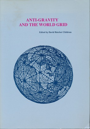 Anti-Gravity and the World Grid. David Hatcher CHILDRESS