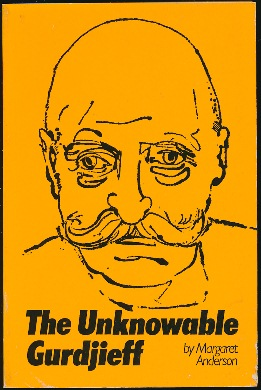 The Unknowable Gurdjieff. Margaret ANDERSON