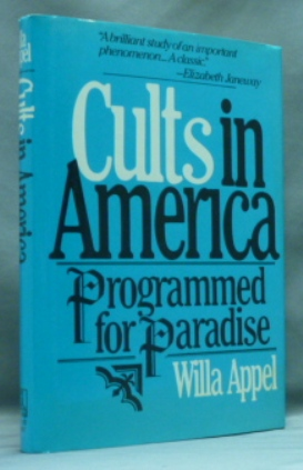 Cults in America. Programmed for Paradise. Willa APPEL