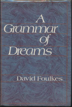 A Grammar of Dreams. David FOULKES