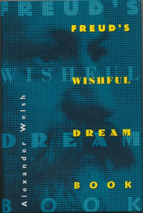 Freud's Wishful Dream Book. Alexander WELSH