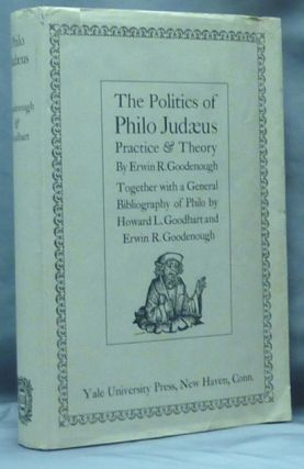 The Politics of Philo Judaeus: Practice and Theory. Together with a General Bibliography of...