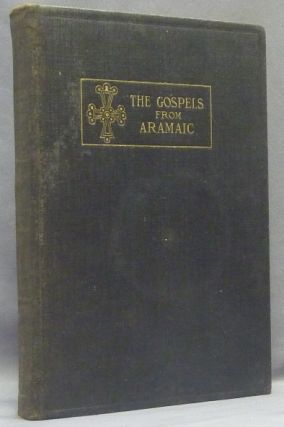 The Four Gospels According to the Eastern Version [ Gospels from the Aramaic ]. Gospels: Aramaic,...