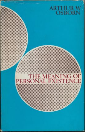 The Meaning of Personal Existence: In the Light of Paranormal Phenomena, the Doctrine of...
